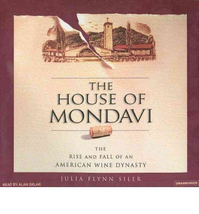 The House of Mondavi by Julia Flynn Siler AudioBook CD