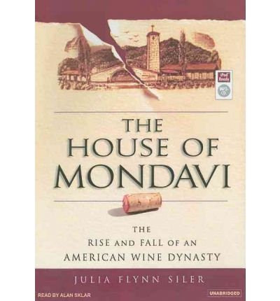 The House of Mondavi by Julia Flynn Siler Audio Book Mp3-CD