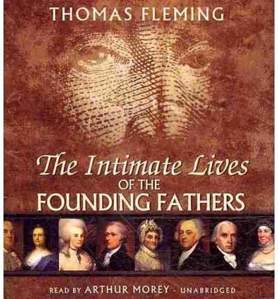 The Intimate Lives of the Founding Fathers by Thomas Fleming AudioBook CD