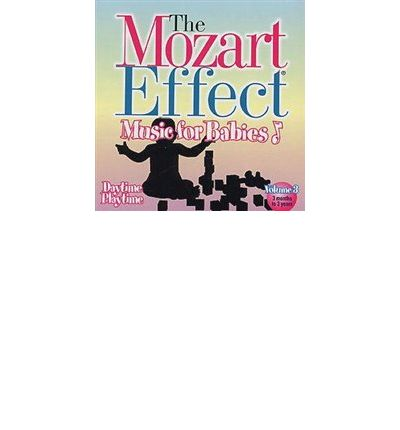 The Mozart Effect: Music Babies, Volume 3 by Don Campbell Audio Book CD
