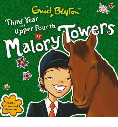 Third Year at Malory Towers: AND Upper Fourth at Malory Towers by Enid Blyton AudioBook CD