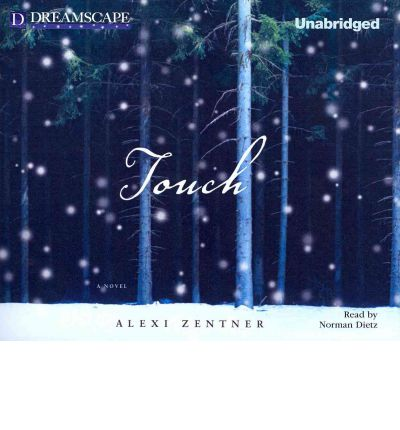 Touch by Alexi Zentner Audio Book CD