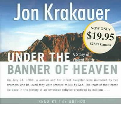 Under the Banner of Heaven by Jon Krakauer Audio Book CD