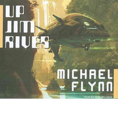 Up Jim River by Michael Flynn AudioBook CD