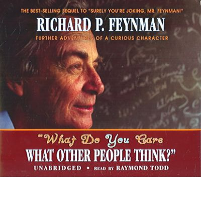 What Do You Care What Other People Think? by Richard Phillips Feynman Audio Book CD