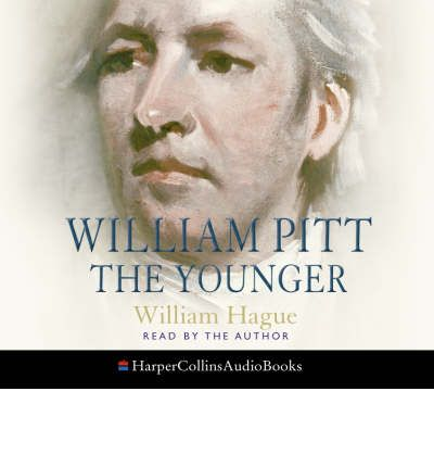 William Pitt the Younger by William Hague Audio Book CD