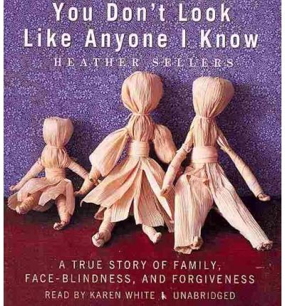 You Don't Look Like Anyone I Know by Heather Sellers AudioBook CD