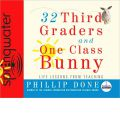 32 Third Graders and One Class Bunny by Phillip Done AudioBook CD