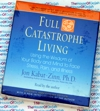 Full Catastrophe Living  -  by Jon Kabat-Zinn - Audio book CD - Mindfulness