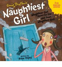 Naughtiest Girl: Naughtiest Girl Saves the Day AND Well Done, the Naughtiest Girl v. 4 by Enid Blyto