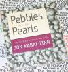 Pebbles and Pearls by Jon Kabat-Zinn - Audio book NEW CD