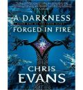 A Darkness Forged in Fire by Chris Evans Audio Book CD