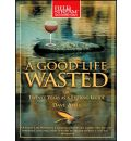 A Good Life Wasted by Dave Ames Audio Book CD