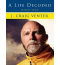 A Life Decoded by J. Craig Venter AudioBook Mp3-CD