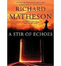 A Stir of Echoes by Richard Matheson Audio Book CD