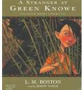 A Stranger at Green Knowe by L M Boston Audio Book CD