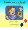 Amelie Starts a Band and Other Stories by Kim Hoffmeister Audio Book CD