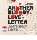 Another Bloody Love Letter by Anthony Loyd Audio Book CD