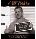 Assholes Finish First by Tucker Max AudioBook CD