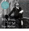Billy Brown, I'll Tell Your Mother by Bill Brown AudioBook CD