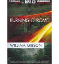 Burning Chrome by William Gibson Audio Book Mp3-CD