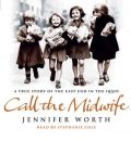 Call the Midwife by Jennifer Worth Audio Book CD