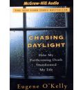Chasing Daylight by Eugene O'Kelly Audio Book CD