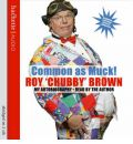 Common as Muck by Roy Chubby Brown AudioBook CD