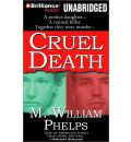 Cruel Death by M William Phelps Audio Book CD