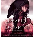 Dearly, Departed by Lia Habel AudioBook CD