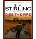 Dies the Fire by S. M. Stirling Audio Book CD