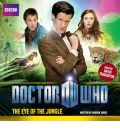 Doctor Who: Eye of the Jungle by  Audio Book CD