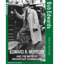 Edward R. Murrow and the Birth of Broadcast Journalism by Bob Edwards Audio Book Mp3-CD