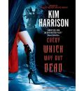 Every Which Way But Dead by Kim Harrison AudioBook CD