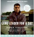 Gang Leader for a Day CD by Sudhir Venkatesh Audio Book CD