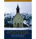 George MacDonald: His Life & Works by Rolland Hein AudioBook CD
