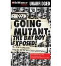 Going Mutant: The Bat Boy Exposed! by Barry Leed AudioBook CD