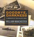 Goodbye, Darkness by William Manchester Audio Book CD