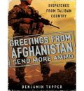 Greetings from Afghanistan, Send More Ammo by Benjamin Tupper Audio Book Mp3-CD
