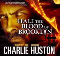 Half the Blood of Brooklyn by Charlie Huston Audio Book CD