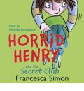 Horrid Henry And The Secret Club by Francesca Simon Audio Book CD