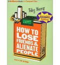 How to Lose Friends & Alienate People by Toby Young Audio Book CD