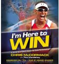 I'm Here to Win by Chris McCormack Audio Book CD