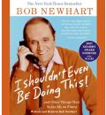 I Shouldn't Even Be Doing This! by Bob Newhart Audio Book CD