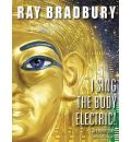 I Sing the Body Electric! by Ray Bradbury AudioBook CD