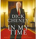 In My Time by Dick Cheney Audio Book CD
