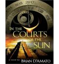 In the Courts of the Sun by Brian D'Amato Audio Book CD