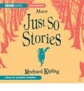 Just So Stories (More) by Rudyard Kipling Audio Book CD