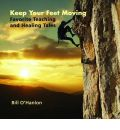 Keep Your Feet Moving by Bill O'Hanlon AudioBook CD