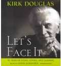 Let's Face It by Kirk Douglas AudioBook CD